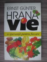 Anticariat: Ernst Gunter - Hrana vie