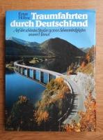 Anticariat: Ernst Hohne - Traumfahrten durch Deutschlang