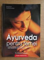 Ernst Schrott - Ayurveda pentru femei