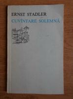 Anticariat: Ernst Stadler - Cuvantare solemna