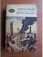 Anticariat: Erskine Caldwell - Pamant american
