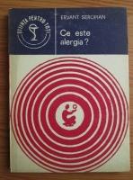 Anticariat: Ervant Seropian - Ce este alergia?