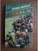 Anticariat: Erwan Bergot - Convoiul 42
