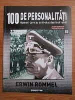 Anticariat: Erwin Rommel (100 de personalitati, Oameni care au schimbat destinul lumii, nr. 65)