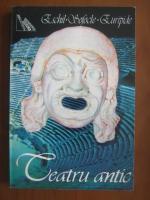 Eschil, Sofocle, Euripide - Teatru antic