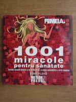 Esme Floyd - 1001 miracole pentru sanatate. Solutii simple pentru a te simti bine, a arata splendid si a trai sanatos