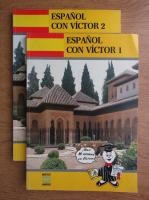Anticariat: Espanol con Victor (2 volume)