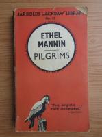 Anticariat: Ethel Mannin - Pilgrims (1937)