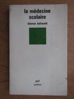 Etienne Boltanski - La medecine scolaire