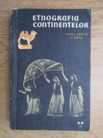 Etnografia continentelor. Studii de etnografie generala (volumul 2, partea 2)