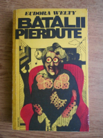 Anticariat: Eudora Welty - Batalii pierdute