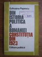 Eufrosina Popescu - Din istoria politica a Romaniei. Constitutia din 1923