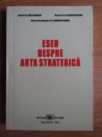 Anticariat: Eugen Badalan - Eseu despre arta strategica