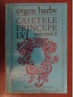 Anticariat: Eugen Barbu - Caietele Princepelui (volumul 7)