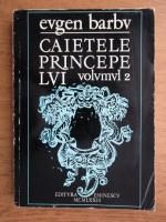 Anticariat: Eugen Barbu - Caietele Principelui (volumul 2)