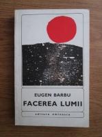 Anticariat: Eugen Barbu - Facerea lumii