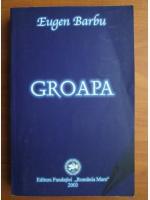 Eugen Barbu - Groapa