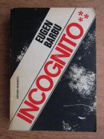 Anticariat: Eugen Barbu - Incognito (volumul 3)