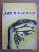 Eugen Barbu - Princepele