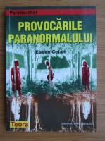 Anticariat: Eugen Celan - Provocarile paranormalului