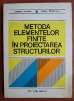 Eugen Cuteanu - Metoda elementelor finite in proiectarea structurilor