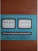 Eugen D. Popescu - Electrocardiografie si ecocardiografie