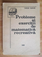 Eugen Guran - Probleme si exercitii de matematica recreativa