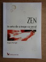 Anticariat: Eugen Herrigel - Zen in arta de a trage cu arcul