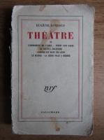Eugen Ionescu - Theatre (volumul 2)