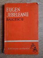 Anticariat: Eugen Jebeleanu - Balcescu