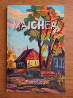 Anticariat: Eugen Lupu - Maichea