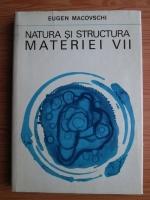 Eugen Macovschi - Natura si structura materiei vii