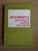 Eugen Nastasel - Argumentul sau despre cuvantul bine gandit