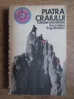 Eugen Nedelcu - Piatra Craiului. Turism-alpinism