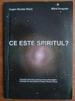 Anticariat: Eugen Nicolae Gasca - Ce este spiritul?