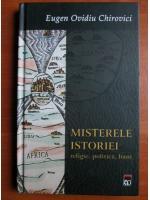 Anticariat: Eugen Ovidiu Chirovici - Misterele istoriei: religie, politica, bani