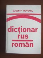 Anticariat: Eugen P. Noveanu - Dictionar Rus-Roman