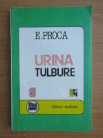 Eugen Proca - Urina tulbure