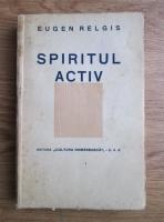 Anticariat: Eugen Relgis - Spiritul activ (1940)