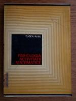 Eugen Rusu - Psihologia activitatii matematice