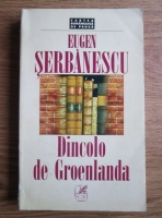Anticariat: Eugen Serbanescu - Dincolo de Groenlanda