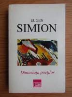 Anticariat: Eugen Simion - Dimineata poetilor