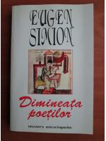 Eugen Simion - Dimineata poetilor