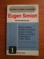 Anticariat: Eugen Simion - Scriitori romani comentati