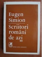 Eugen Simion -  Scriitori romani de azi (volumul 2)