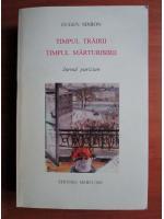 Anticariat: Eugen Simion - Timpul trairii, timpul marturisirii. Jurnal parizian