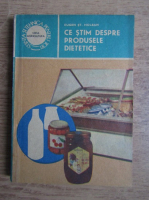 Anticariat: Eugen St. Holban - Ce stim despre produsele dietetice