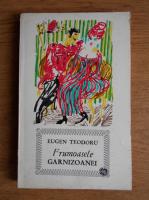 Anticariat: Eugen Teodoru - Frumoasele garnizoanei