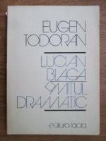Anticariat: Eugen Todoran - Lucian Blaga, mitul dramatic