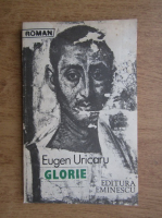 Anticariat: Eugen Uricaru - Glorie